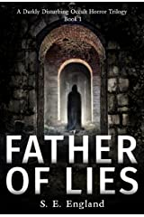 Father of Lies: A Darkly Disturbing Occult Horror Trilogy - Book 1 Kindle Edition