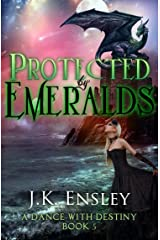 Protected by Emeralds (A Dance with Destiny Book 5) Kindle Edition