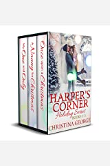 Harper's Corner Holiday Series Books 1-3:: Once Upon a Christmas, A Nanny for Christmas, My One and Only Kindle Edition