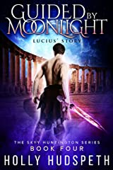Guided By Moonlight - Lucius' Story (The Skyy Huntington Series Book 4) Kindle Edition