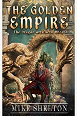 The Golden Empire (The Dragon Artifacts Book 3) Kindle Edition
