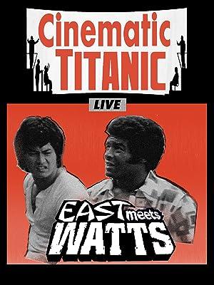 amazoncom watch cinematic titanic live east meets watts
