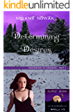 Determining Desires: (Descendant of Darkness - Part 1) (ALMOST HUMAN - The Second Series Book 5)