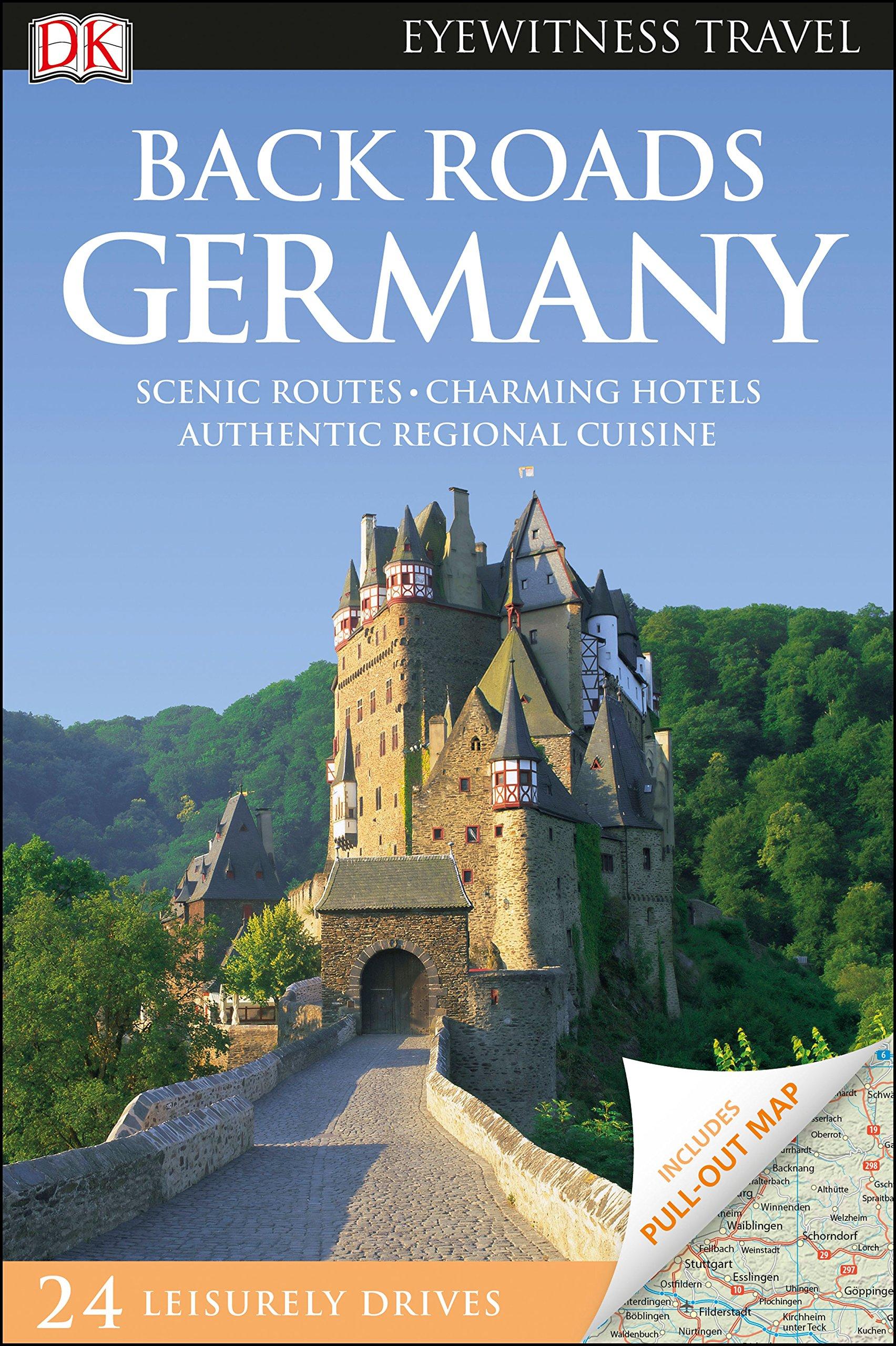 DK Eyewitness Back Roads Germany  Travel Guide