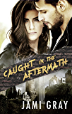 Caught in the Aftermath (Fate's Vultures Book 3)