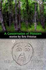 A Consternation of Monsters: Stories by Eric Fritzius Kindle Edition