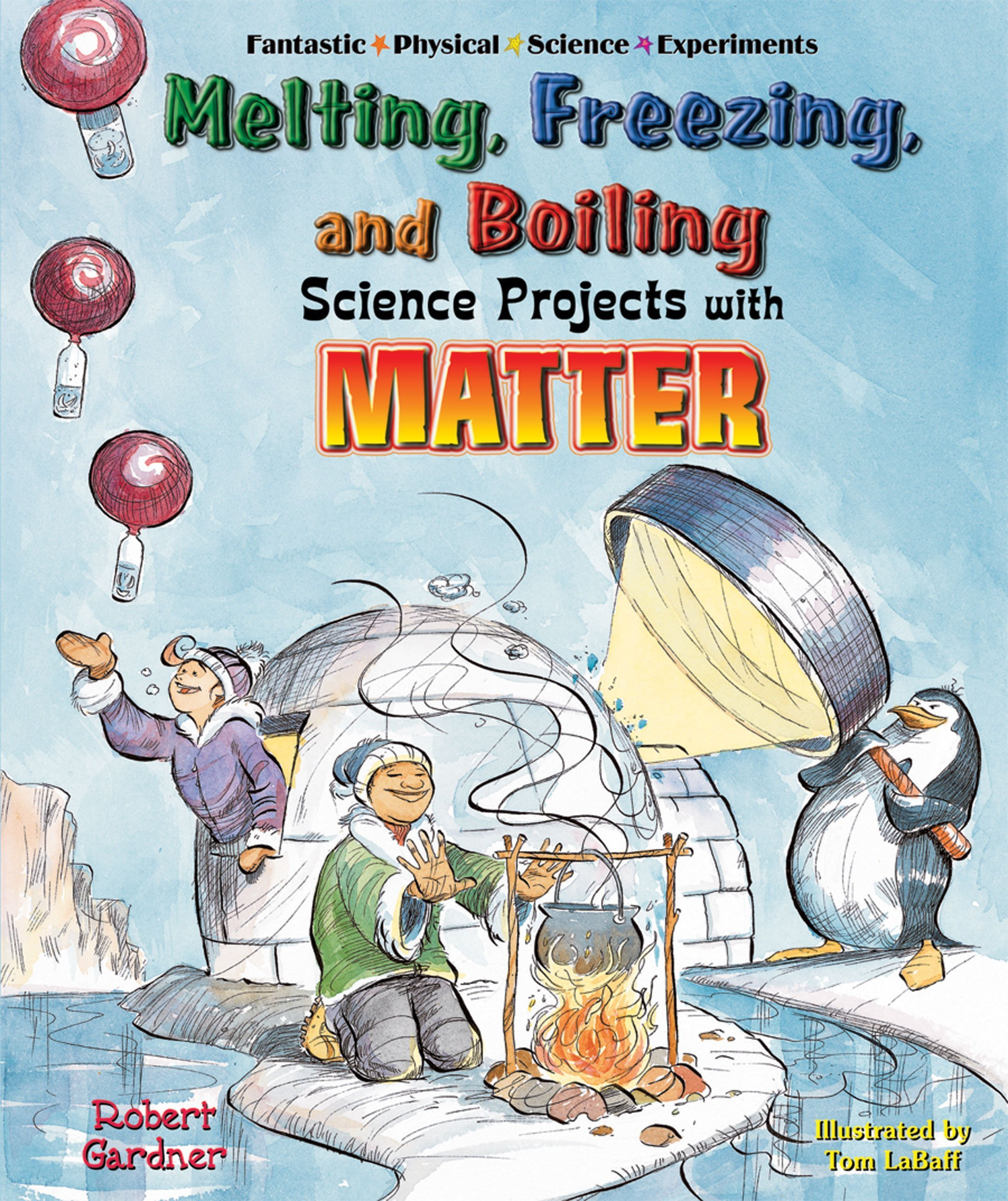 Download Melting, Freezing, And Boiling Science Projects With Matter (Fantastic Physical Science Experiments) PDF