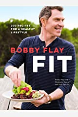 Bobby Flay Fit: 200 Recipes for a Healthy Lifestyle: A Cookbook Kindle Edition