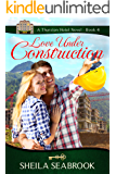 Love Under Construction (The Thurston Hotel Series Book 4)