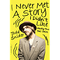 I Never Met a Story I Didn't Like: Mostly True Tall Tales book cover