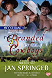 Branded by Her Cowboys: Moose Ranch ~ A Cowboys Online Boxed Set