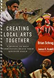 Creating Local Arts Together: A Manual to Help Communities to Reach Their Kingdom Goals