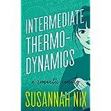 Intermediate Thermodynamics: An Enemies to Lovers Next-Door Neighbor Romance (Chemistry Lessons Book 2)