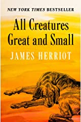 All Creatures Great and Small Kindle Edition