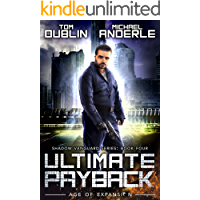 Ultimate Payback: Age of Expansion - A Kurtherian Gambit Series (Shadow Vanguard Book 4)