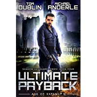 Ultimate Payback: Age of Expansion - A Kurtherian Gambit Series (Shadow Vanguard Book 4) (English Edition)