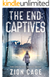 The End Captives: A Post-Apocalyptic EMP Survival Thriller (The End Series Spinoff book)