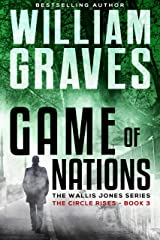 The Circle Rises: A Wallis Jones Thriller (Game of Nations Book 3) Kindle Edition