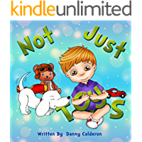 Children's Book: Not Just Toys!: A beautifully Illustrated picture book for kids about imagination and sharing ((Bedtime children Stories) 1)