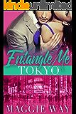 Tokyo: A Bad Boy International Romance (Entangle Me Book 5)