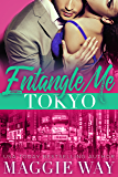 Tokyo: A Bad Boy International Romance (Entangle Me Book 5)