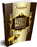 Automatic Passive Income: How the Best Dividend Stocks Can Generate Passive Income for Wealth Building. Beginner's Guide to Investing