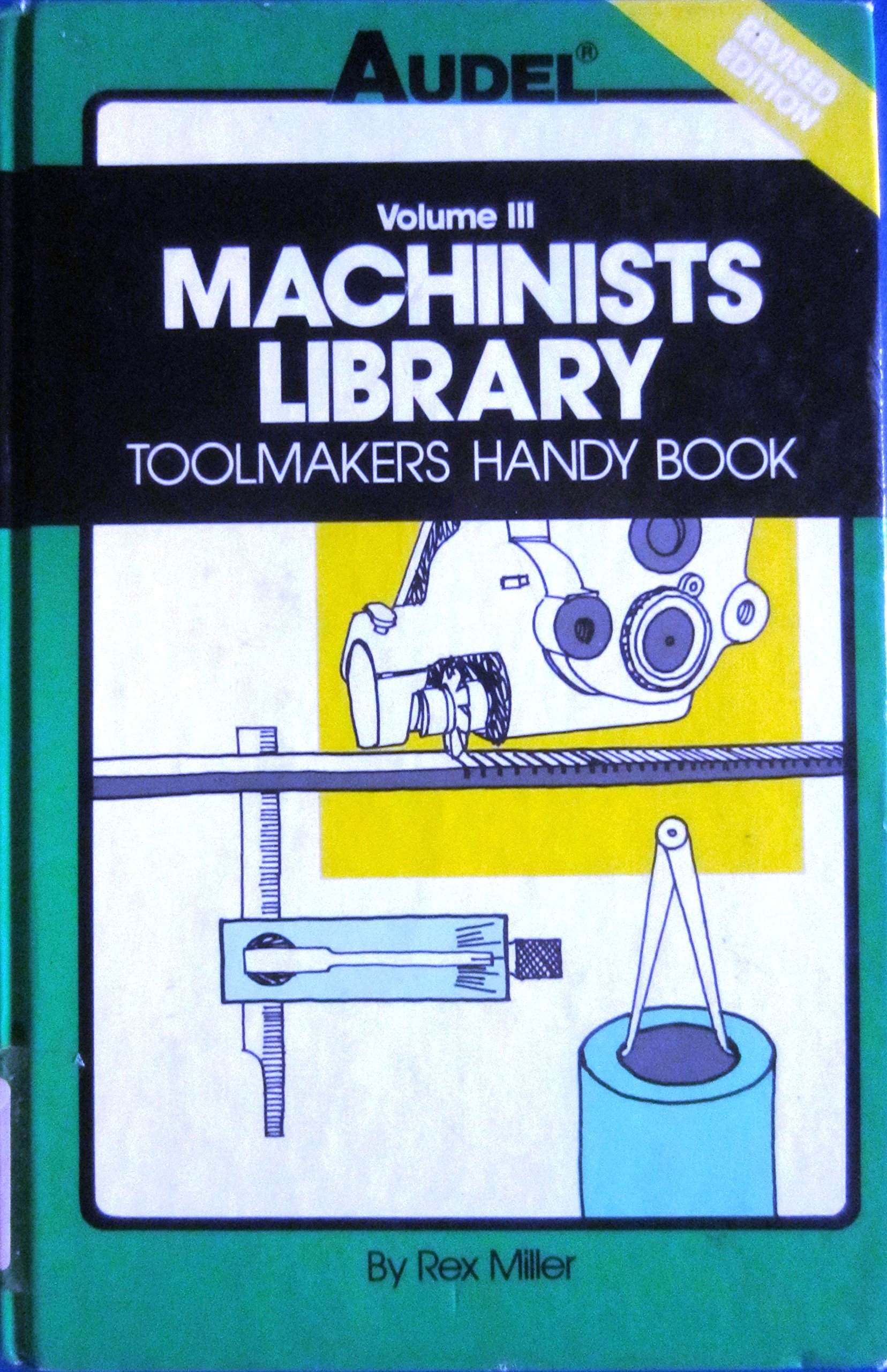 Machinists Library: Toolmakers Handy Book