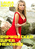 Shipwrecked Super Heroines