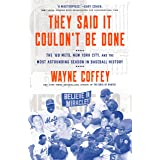 They Said It Couldn't Be Done: The '69 Mets, New York City, and the Most Astounding Season in Baseball History