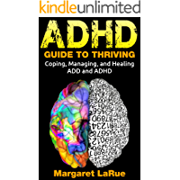 ADHD: Guide to Thriving- Coping, Managing, and Healing ADD and ADHD (communication, adhd, special needs, autism, attention deficit disorder, attention ... disorder, focus) (English Edition)