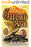 A Blazing Gilded Age: Episodes of an American Family and a Volatile Era (English Edition)