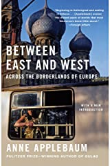 Between East and West: Across the Borderlands of Europe Kindle Edition