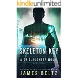 Skeleton Key: A DJ Slaughter action adventure thriller series