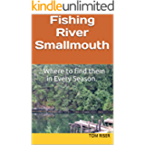Fishing River Smallmouth: ...Where to find them in Every Season.