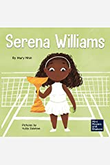 Serena Williams: A Kid's Book About Mental Strength and Cultivating a Champion Mindset (Mini Movers and Shakers 7) Kindle Edition