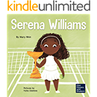 Serena Williams: A Kid's Book About Mental Strength and Cultivating a Champion Mindset (Mini Movers and Shakers 7)
