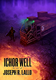 Ichor Well (Free-Wrench Book 3)