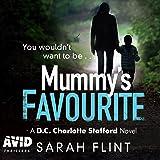 Mummy's Favourite: DC Charlotte Stafford, Book 1