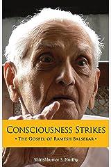 Consciousness Strikes: The Gospel of Ramesh Balsekar Kindle Edition