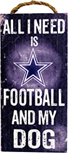 "Fan Creations Dallas Cowboys 6"" x 12"" All I Need is Football and My Dog Wood Sign"