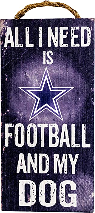 """Fan Creations Dallas Cowboys 6"""" x 12"""" All I Need is Football and My Dog Wood Sign"""