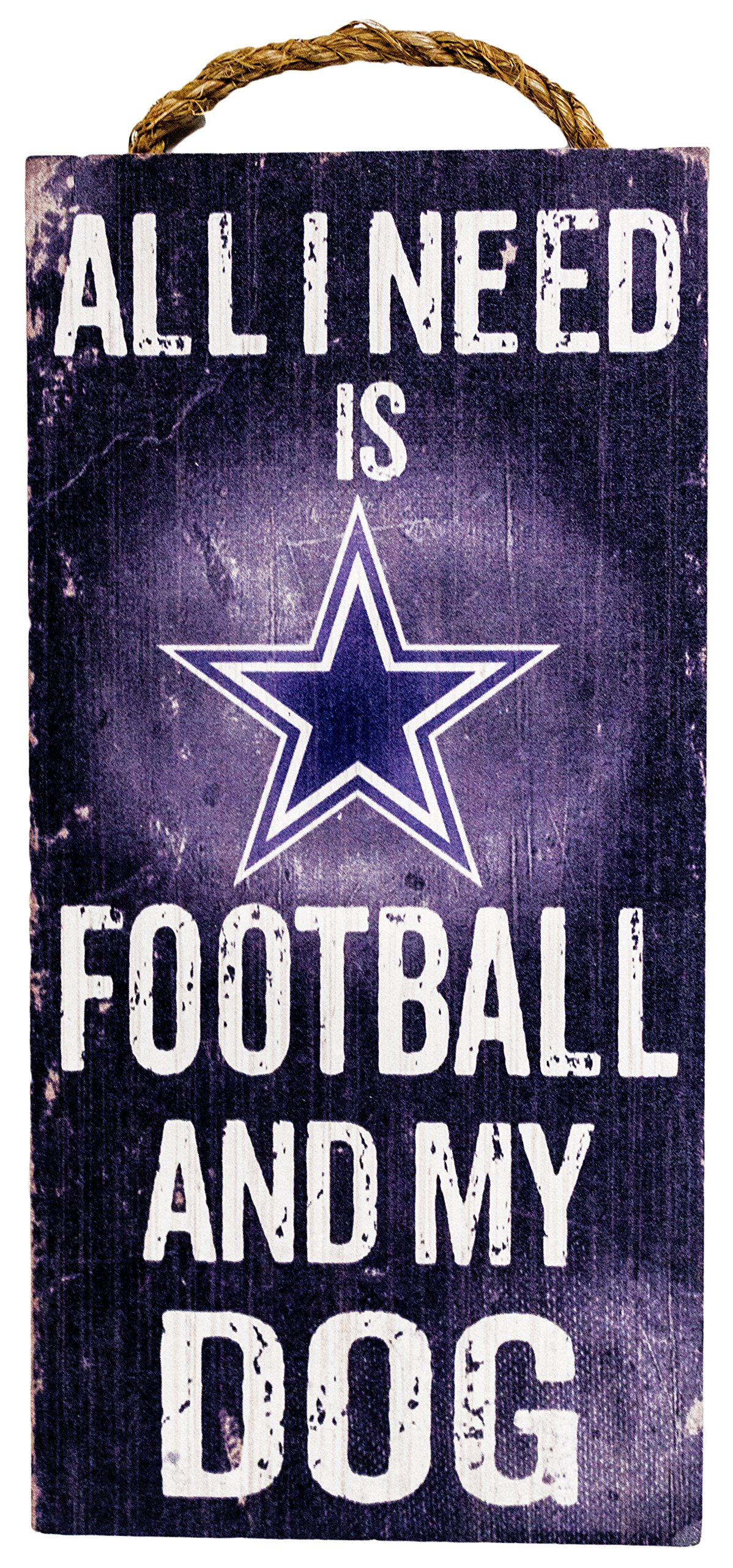NFL Dallas Cowboys 6'' x 12'' All I Need is Football and My Dog Wood Sign by Fan Creations