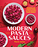 Modern Pasta Sauces: Delicious and Creative Twists on Your Favorite Classic Recipes