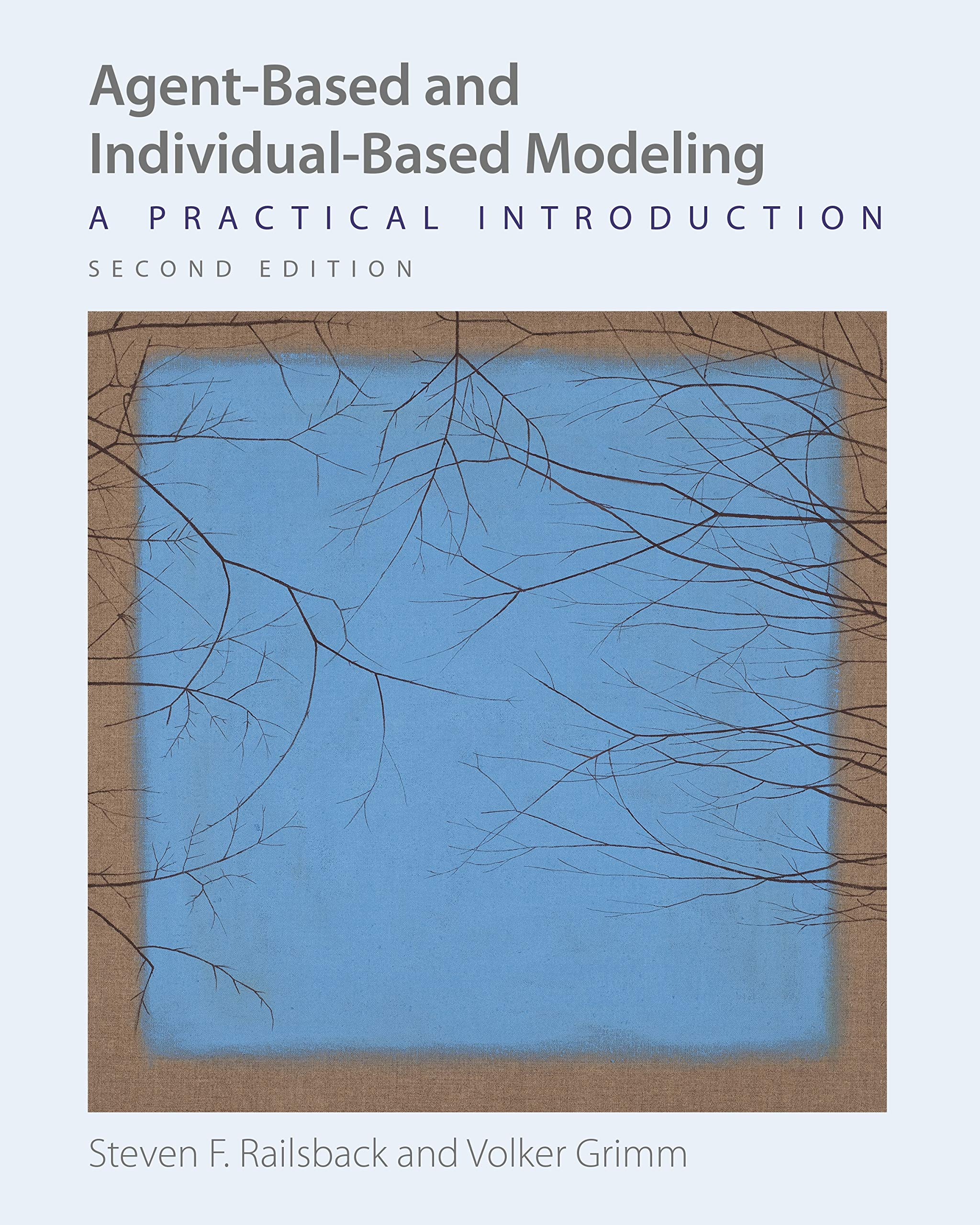 Agent Based And Individual Based Modeling  A Practical Introduction Second Edition