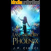The Last Memory of a Phoenix (The Rebirth Saga #2)