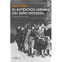 """El auténtico """"drama del niño dotado"""": La tragedia de Alice Miller (volumen independiente nº 1)"""