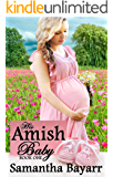 His Amish Baby: Amish Love (Amish Christian Romance Book 1)