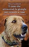 Il cane che attraversò la giungla per tornare a casa (eNewton Saggistica)