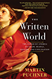 The Written World: The Power of Stories to Shape People, History, and Civilization (English Edition)