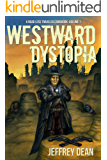 Westward Dystopia (A Road Less Traveled Gamebook Book 1)